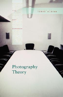 Photography Theory edited by James Elkins