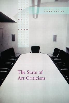 The State of Art Criticism edited by James Elkins and Michael Newman